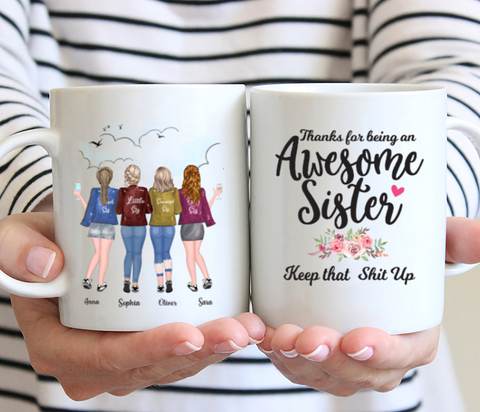 Personalized 4 Sisters Coffee Mug- Thanks For Being An Awesome Sister Keep That Shit Up