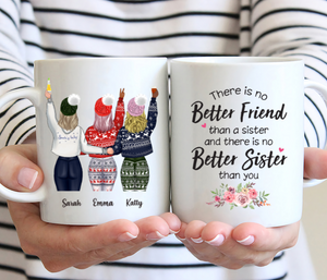 Personalized Three Sisters Mug - There Is No Better Friend Than A Sister