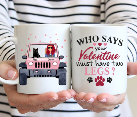 Personalized Cat Mug - Who Says Your Valentine Must Have Two Legs?