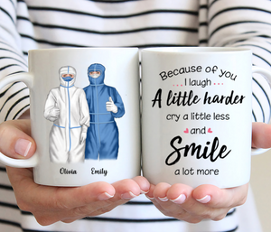 Medical Worker - Because Of You I Laugh A Little Harder Cry A Little Less And Smile A Lot More