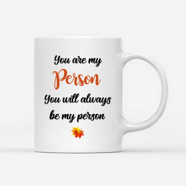 Wedding Personalised Mug - You Are My Person You Will Always Be My Person