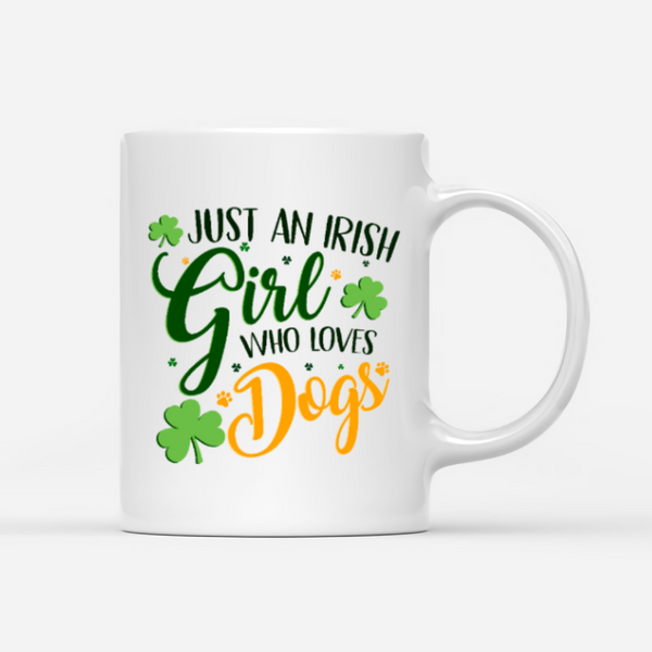 Personalised Dog & Patrick Day Mug - Just An Irish Girl Who Loves Dogs