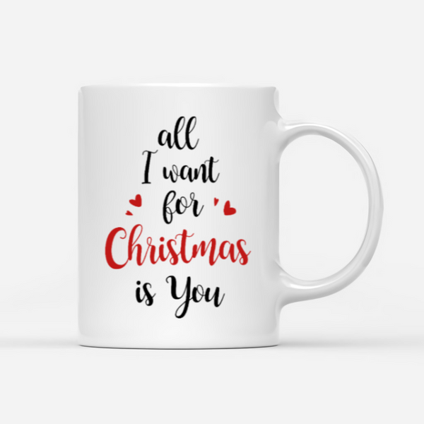 Kissing Couple Christmas - All I Want For Christmas Is You - Personalized Christmas Mug
