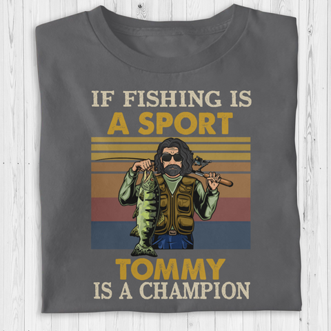 Personalised Fishing Shirt - If Fishing Is A Sport Old Man Is A Champion