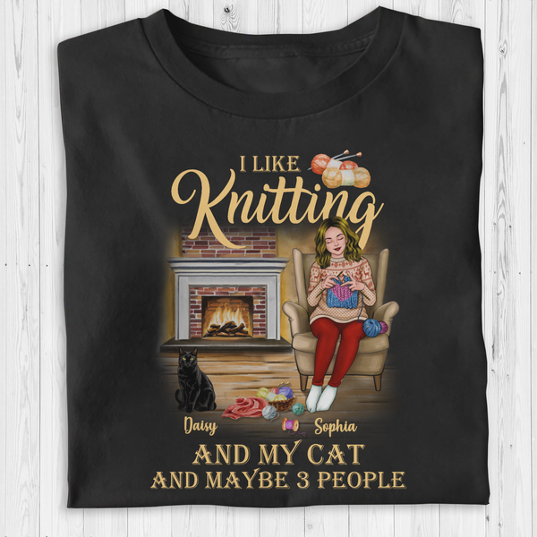 Personalized Knitting T Shirt - I Like Knitting And My Cat And Maybe 3 People