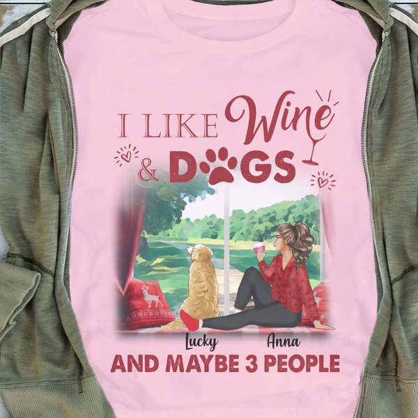 Personalized Girl & Dogs Shirt - I Like Wine & Dog And Maybe 3 People