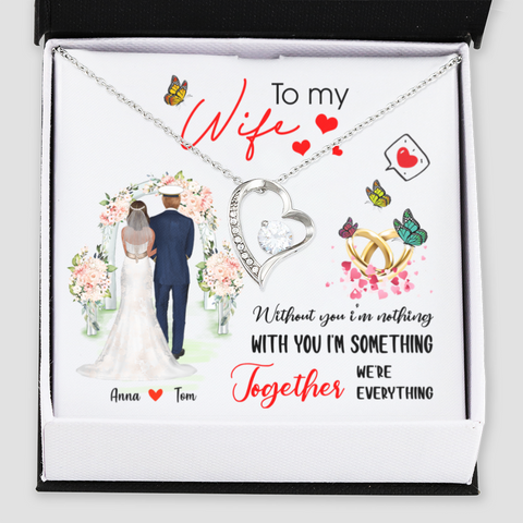 Personalised Forever Love Necklace - To My Wife Without You I'm Nothing With You I'm Something - Wedding