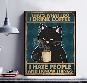 Personalized Cat Poster - I Drink Coffee I Hate People And I Know Things