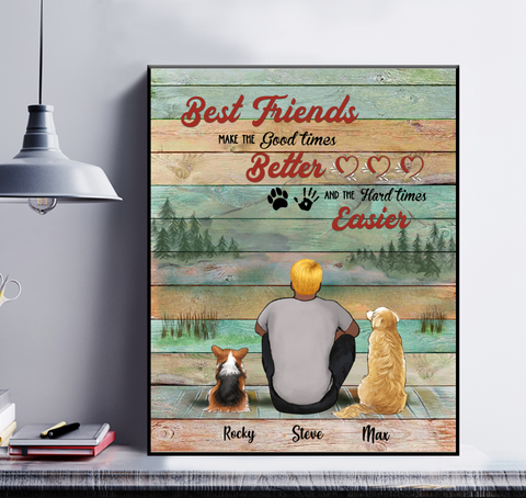 Personalized Man & Dogs Poster - Best Friends Make The Good Times Better