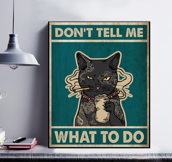 Personalized Cat Poster - Cat Don't Tell Me What To Do