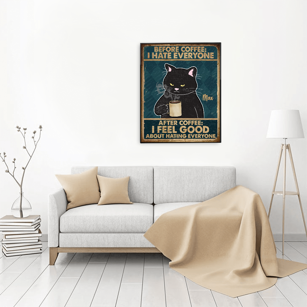 Personalized Cat Poster -After Coffee I Feel Good About Hating Everyone