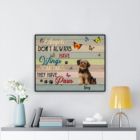 Personalized Dog Poster- Angels Don't Always Have Wings Sometimes They Have Paws