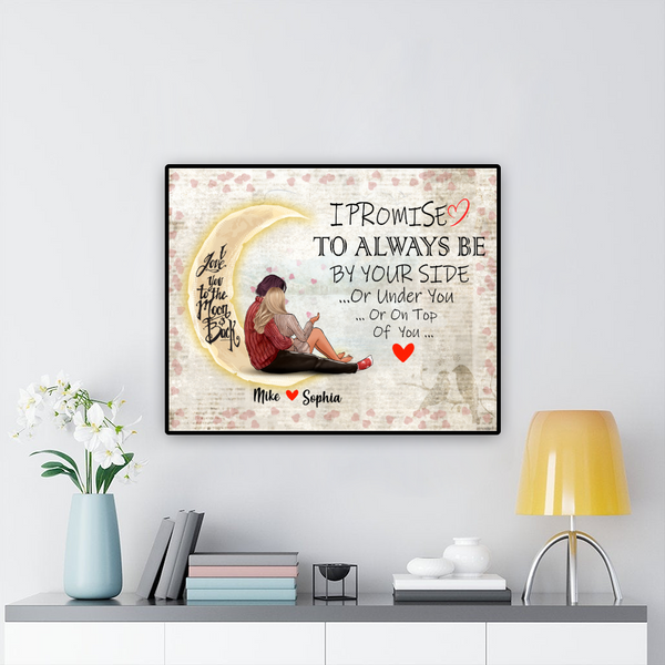 Personalized Couple Poster - I Promise To Always Be By Your Side Or Under You Or On Top Of You