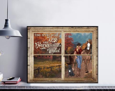 Personalized Horse Poster - Time Spent With Dogs And Horses is Never Wasted
