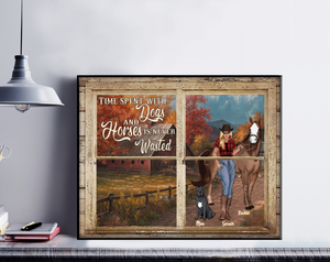 Personalized Horse Custom Poster - Time Spent With Dogs And Horses is Never Wasted.