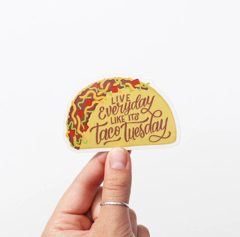Live Everyday Like It's Taco Tuesday Sticker