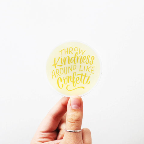 Throw Kindness Around Like Confetti Sticker - Yellow