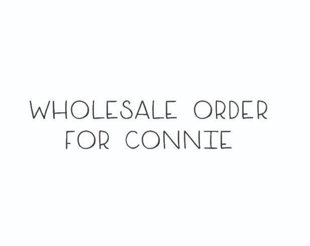 Wholesale Order for Connie