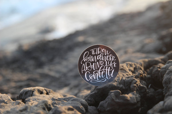 Throw Kindness around like Confetti Sticker - Black