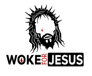 WOKE FOR JESUS