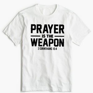 Christian T-Shirt - Prayer is the Weapon
