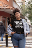 WEAPONS WILL FORM NONE WILL PROSPER T-Shirt