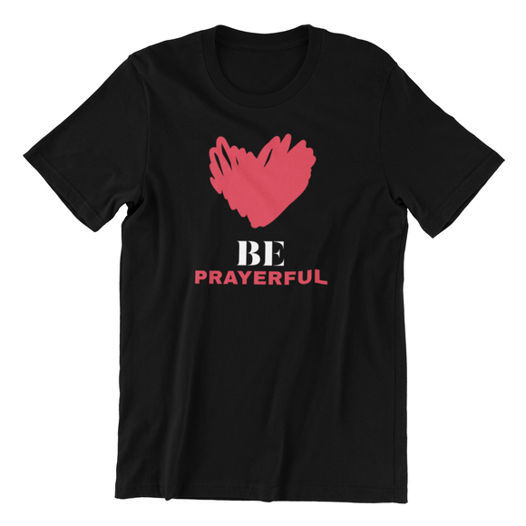 Christian T-Shirt - BE PRAYERFUL VALENTINES DAY T-SHIRT