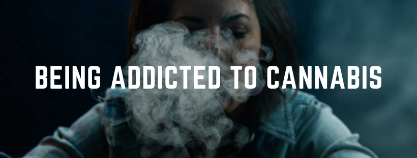 being addicted to cannabis