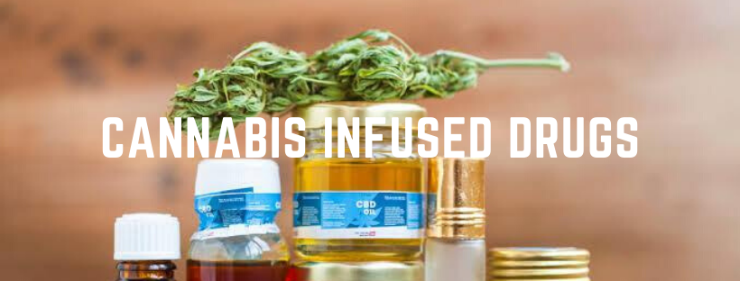 cannabis infused drugs
