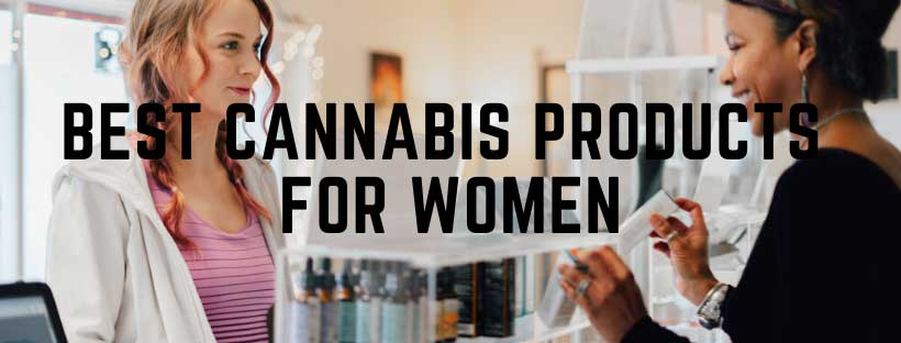 best cannabis products for women