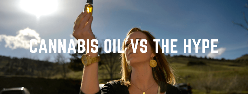 cannabis oil vs the hype