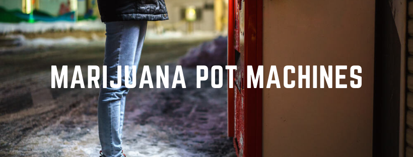 marijuana pot machines