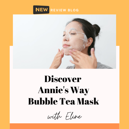 Review Blog: Annie's Way Mango Bubble Tea Mask