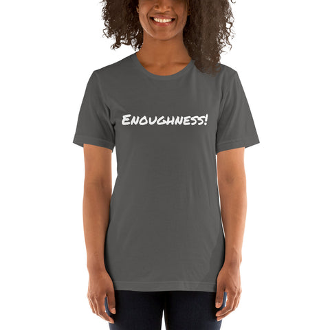 Enoughness! Positive Affirmation T-shirt