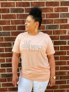 Still Your Mercy Remains Tee