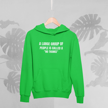 Load image into Gallery viewer, A LARGE GROUP OF PEOPLE IS CALLED A NO THANKS  Hooded Sweatshirt