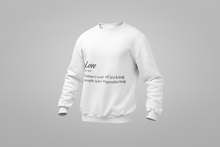 Load image into Gallery viewer, LOVE (MEANING) Sweatshirt