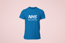Load image into Gallery viewer, NHS WE LOVE YOU Tee