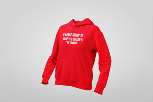 A LARGE GROUP OF PEOPLE IS CALLED A NO THANKS  Hooded Sweatshirt