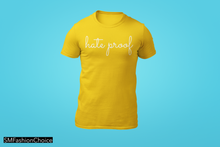 Load image into Gallery viewer, HATE PROOF Tee