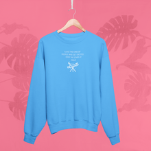 Load image into Gallery viewer, I LIKE THE KIND OF PEOPLE WHO GET EXCITED OVER THE STARS AT NIGHT Sweatshirt