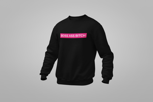 BOSS ASS BITCH Sweatshirt