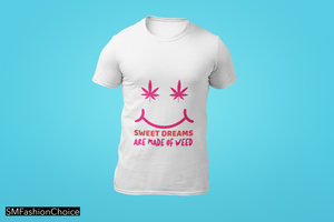 SWEET DREAMS ARE MADE OF WEED Tee