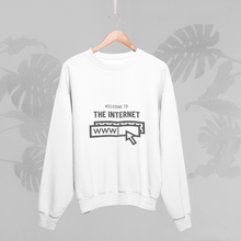 Load image into Gallery viewer, WELCOME TO THE INTERNET Sweatshirt