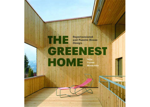 Princeton Architectural Press the greenest home | julie torres moskovitz