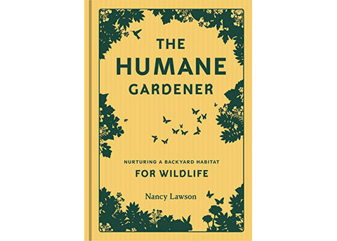 Princeton Architectural Press The Humane Gardener | Nancy Lawson