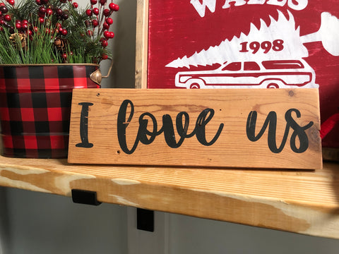 I Love Us Cedar Wood Sign