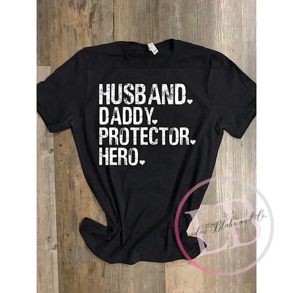 Husband, Daddy, Protector, Hero