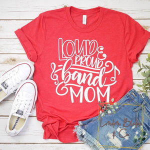 Loud Proud Band Mom