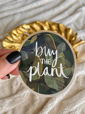 Clear Buy the Plant Vinyl Sticker